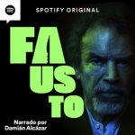 spotify-lanza-la-segunda-temporada-de-fausto-uno-de-sus-podcasts-mas-exitosos-en-latinoamerica