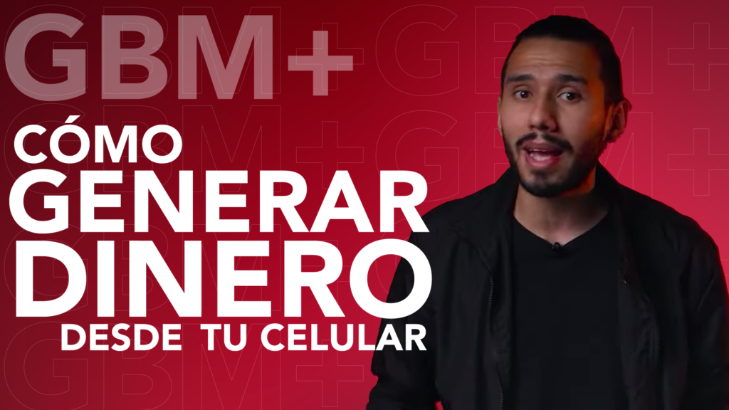gbm-como-generar-dinero-desde-tu-celular